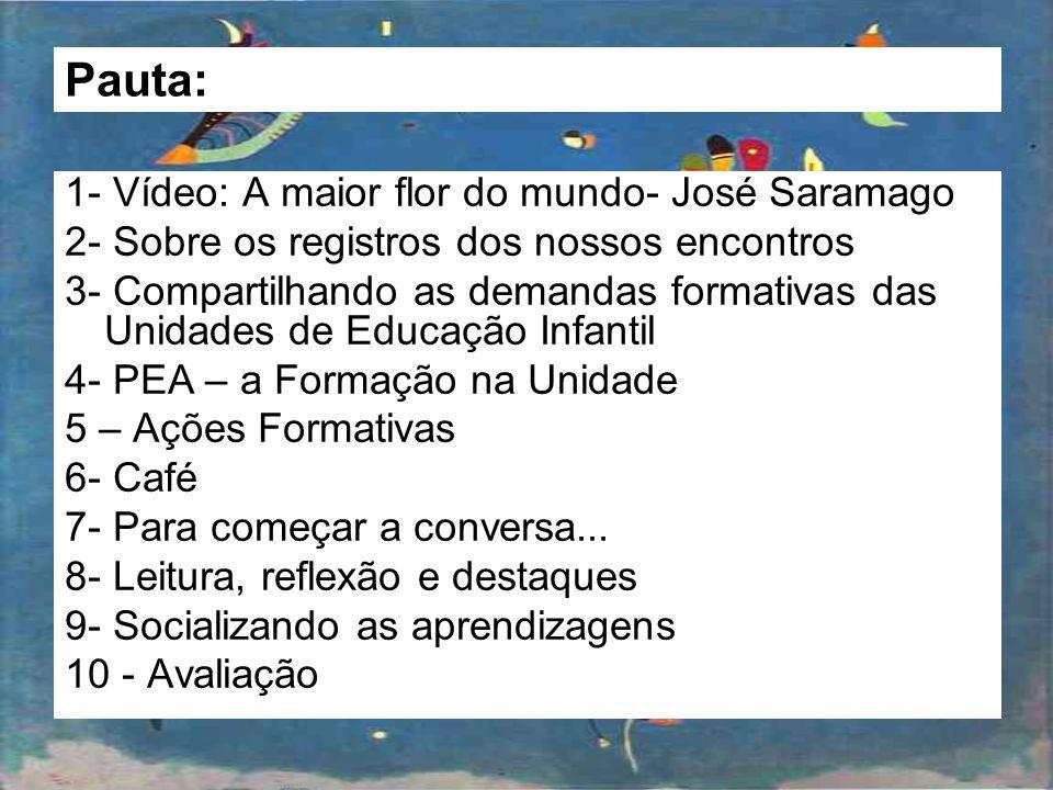 Pauta: 1- Vídeo: A maior flor do mundo- José Saramago
