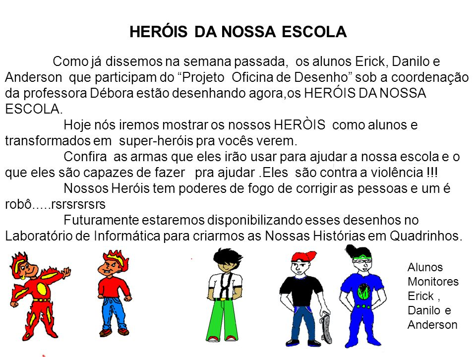 HERÓIS DA NOSSA ESCOLA