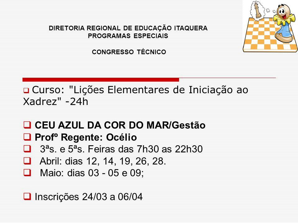 CEU AZUL DA COR DO MAR/Gestão Profº Regente: Océlio