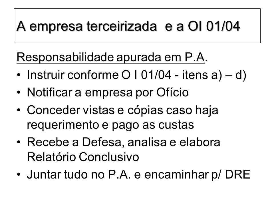 A empresa terceirizada e a OI 01/04