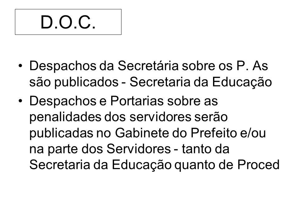 D.O.C. Despachos da Secretária sobre os P. As são publicados - Secretaria da Educação.