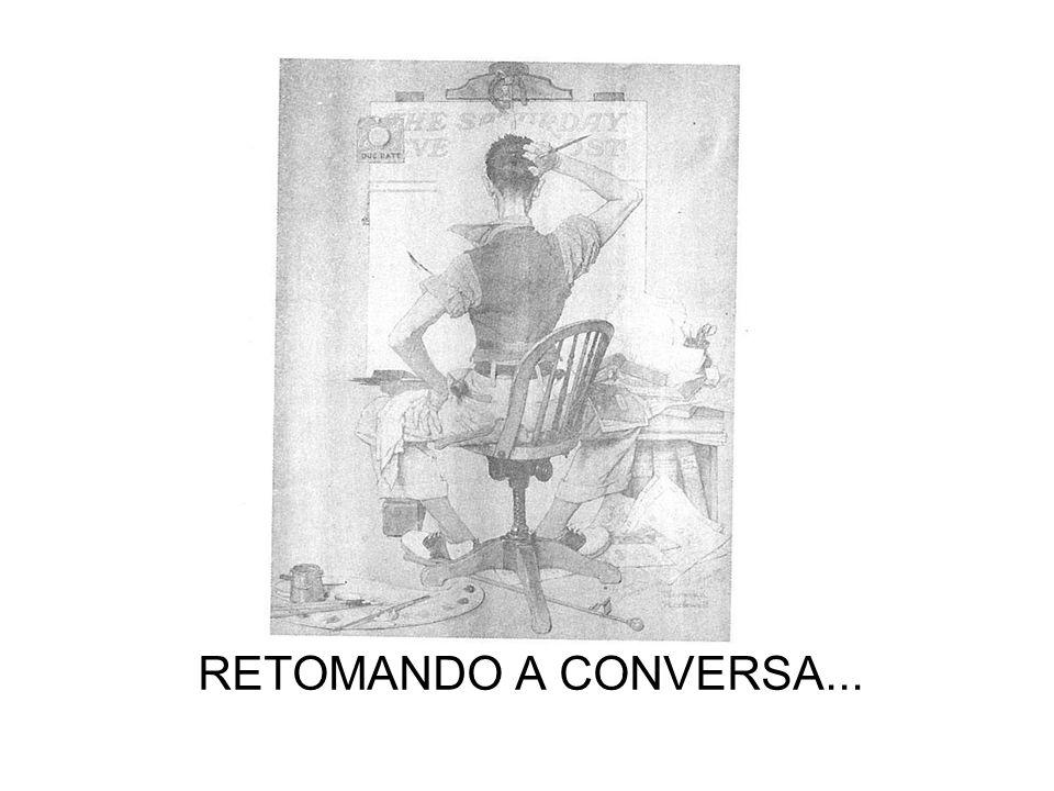 RETOMANDO A CONVERSA...