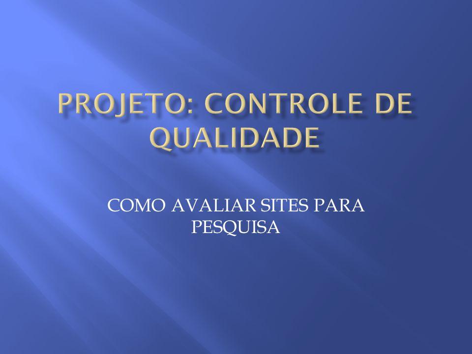 PROJETO: CONTROLE DE QUALIDADE