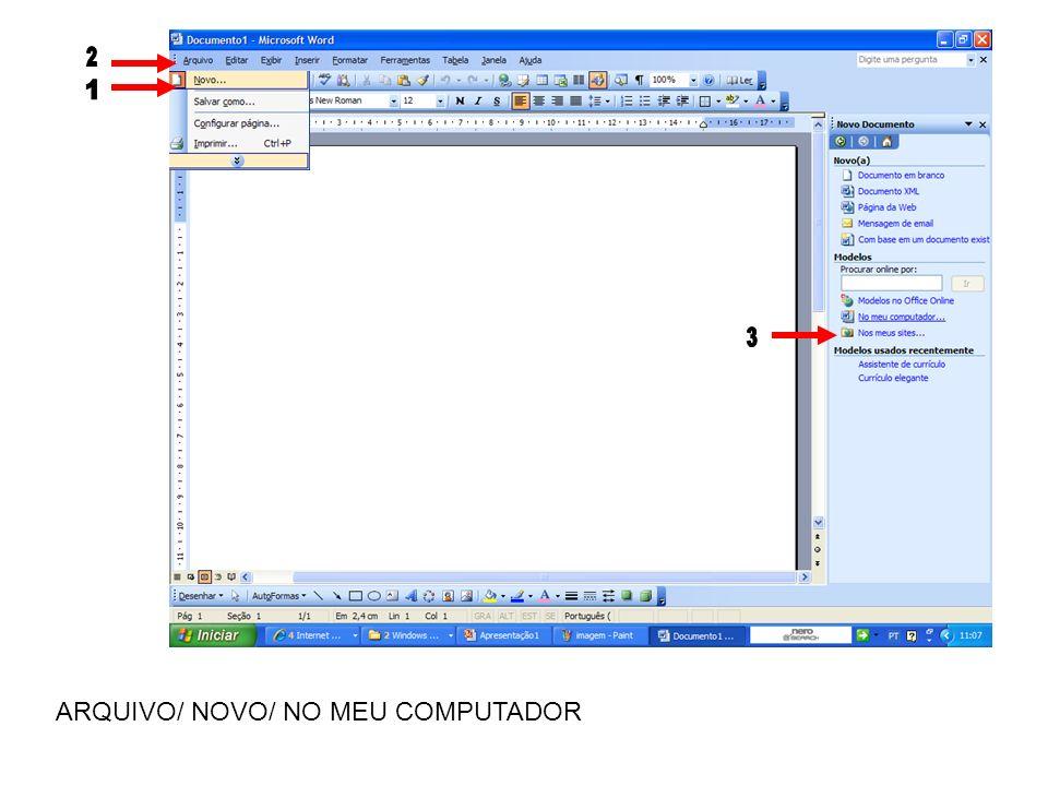 ARQUIVO/ NOVO/ NO MEU COMPUTADOR