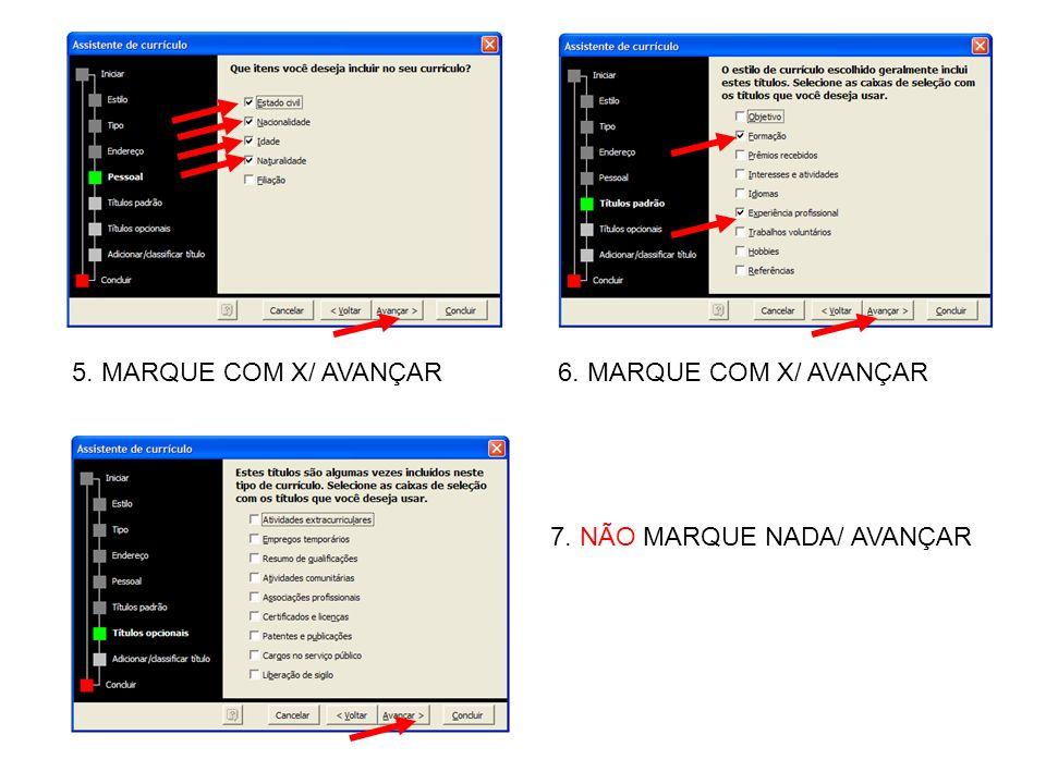 5. MARQUE COM X/ AVANÇAR 6. MARQUE COM X/ AVANÇAR 7. NÃO MARQUE NADA/ AVANÇAR