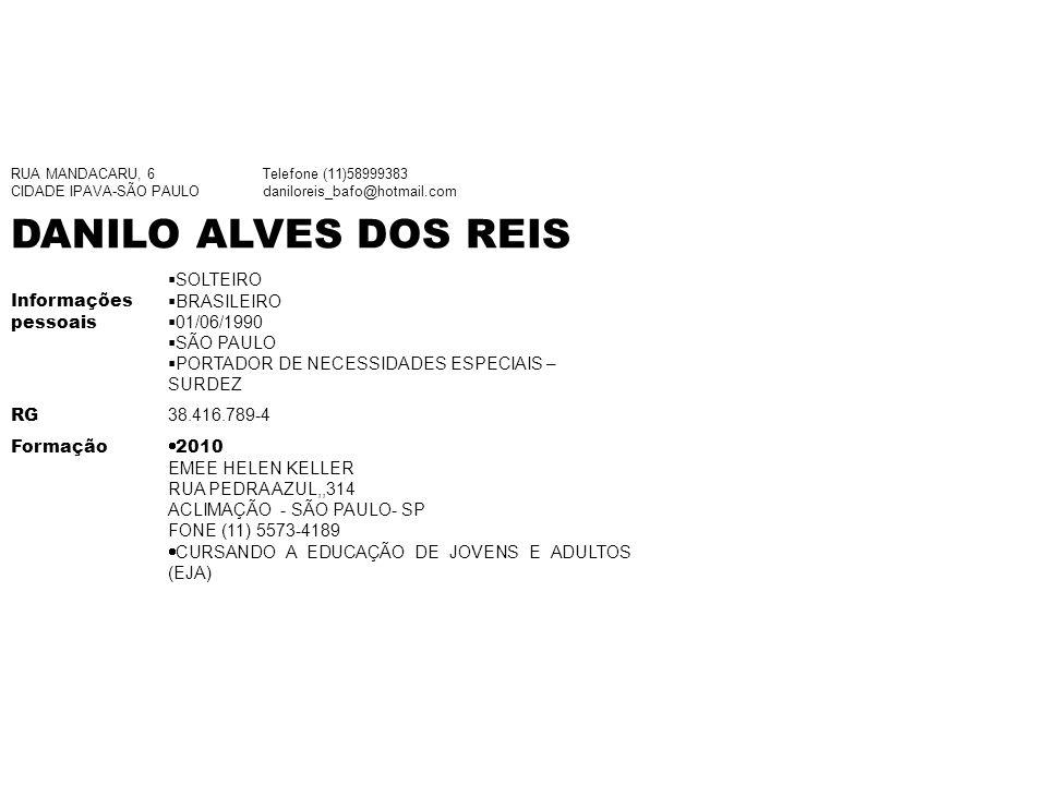 DANILO ALVES DOS REIS Informações pessoais SOLTEIRO BRASILEIRO