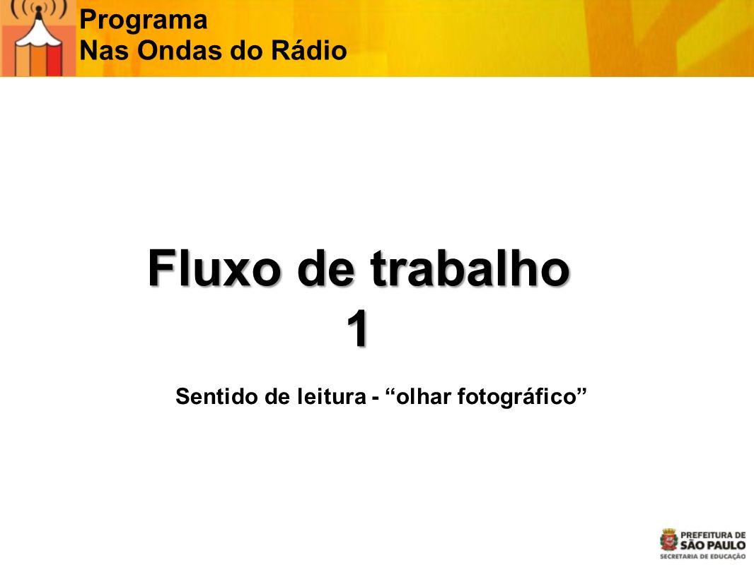 Fluxo de trabalho 1 Programa Nas Ondas do Rádio
