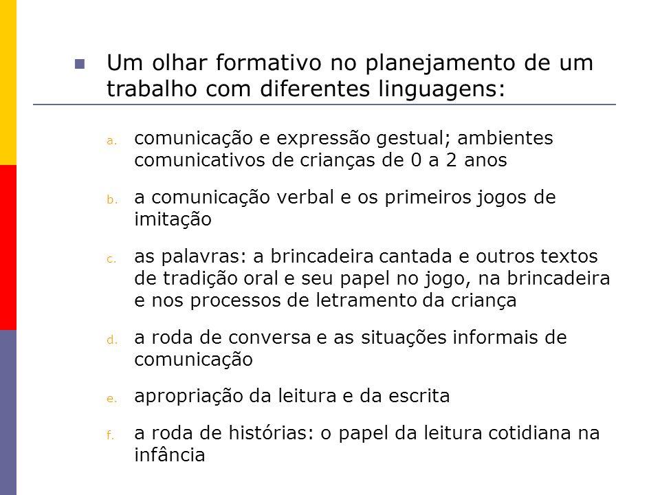 Um olhar formativo no planejamento de um trabalho com diferentes linguagens: