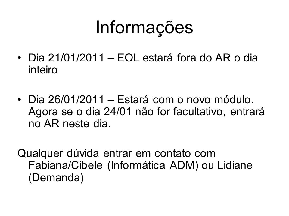 Informações Dia 21/01/2011 – EOL estará fora do AR o dia inteiro