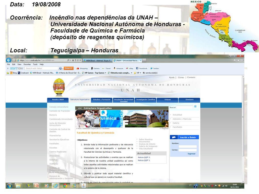 Data: 19/08/2008 Ocorrência: Incêndio nas dependências da UNAH – Universidade Nacional Autônoma de Honduras -