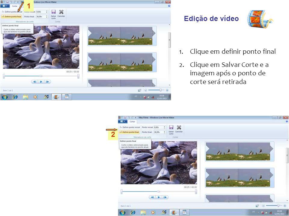 1 Edição de vídeo. Clique em definir ponto final. Clique em Salvar Corte e a imagem após o ponto de corte será retirada.