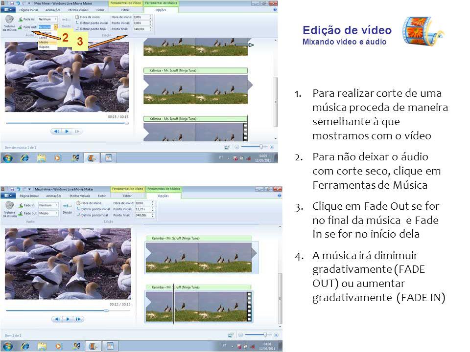 Edição de vídeo Mixando vídeo e áudio