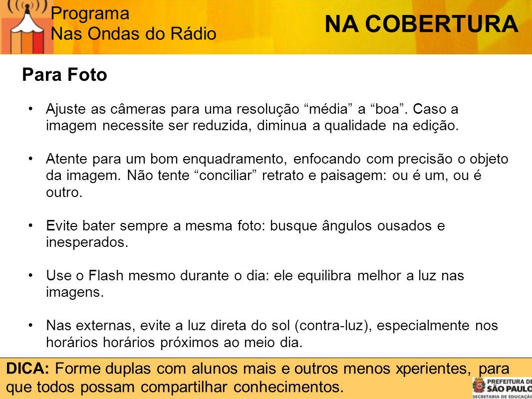 NA COBERTURA Para Foto Programa Nas Ondas do Rádio