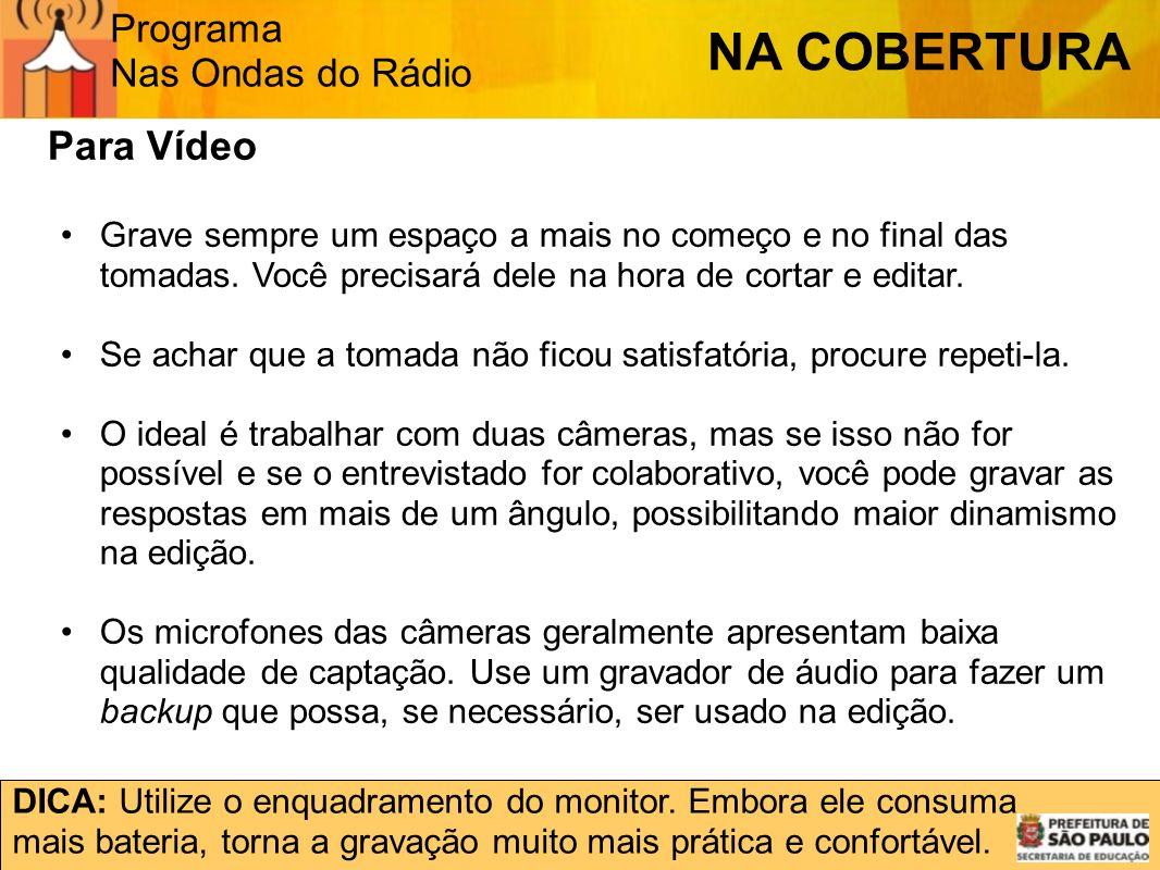 NA COBERTURA Para Vídeo Programa Nas Ondas do Rádio