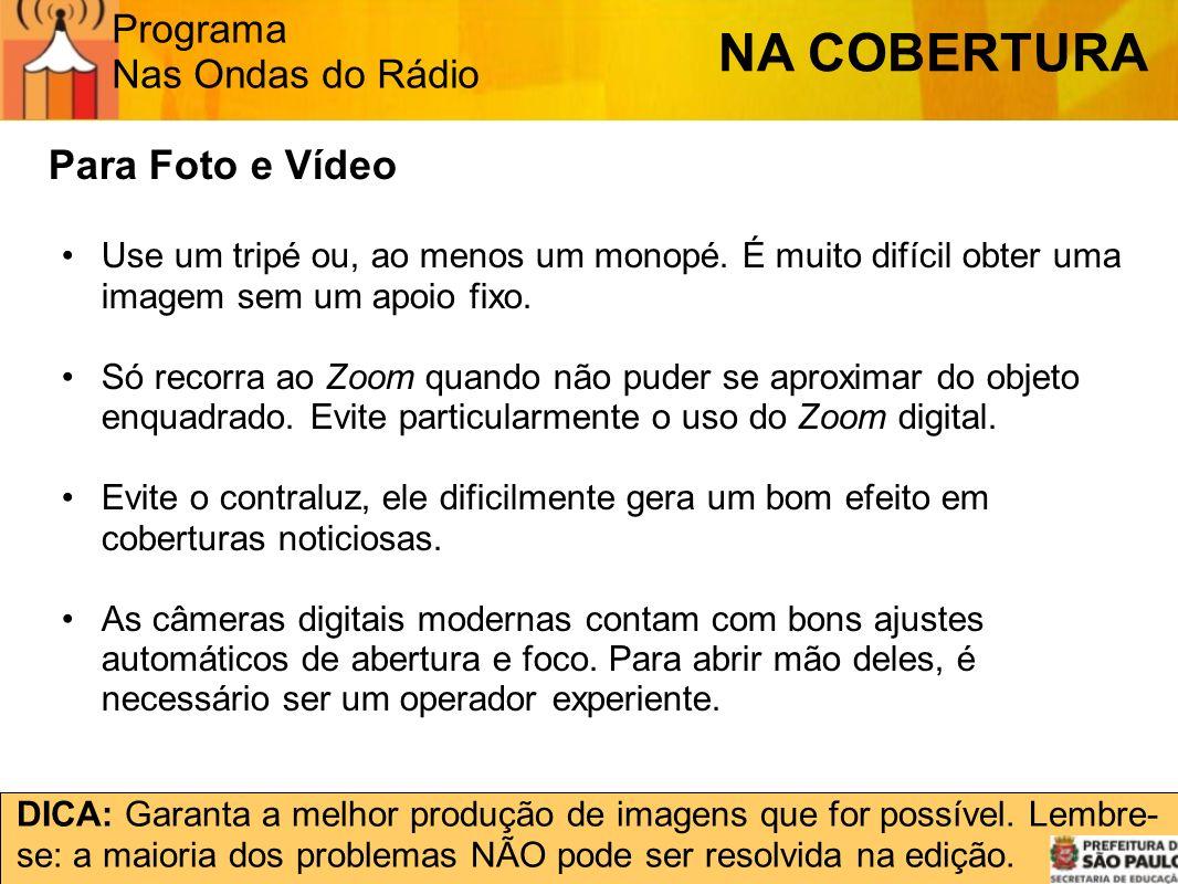 NA COBERTURA Para Foto e Vídeo Programa Nas Ondas do Rádio