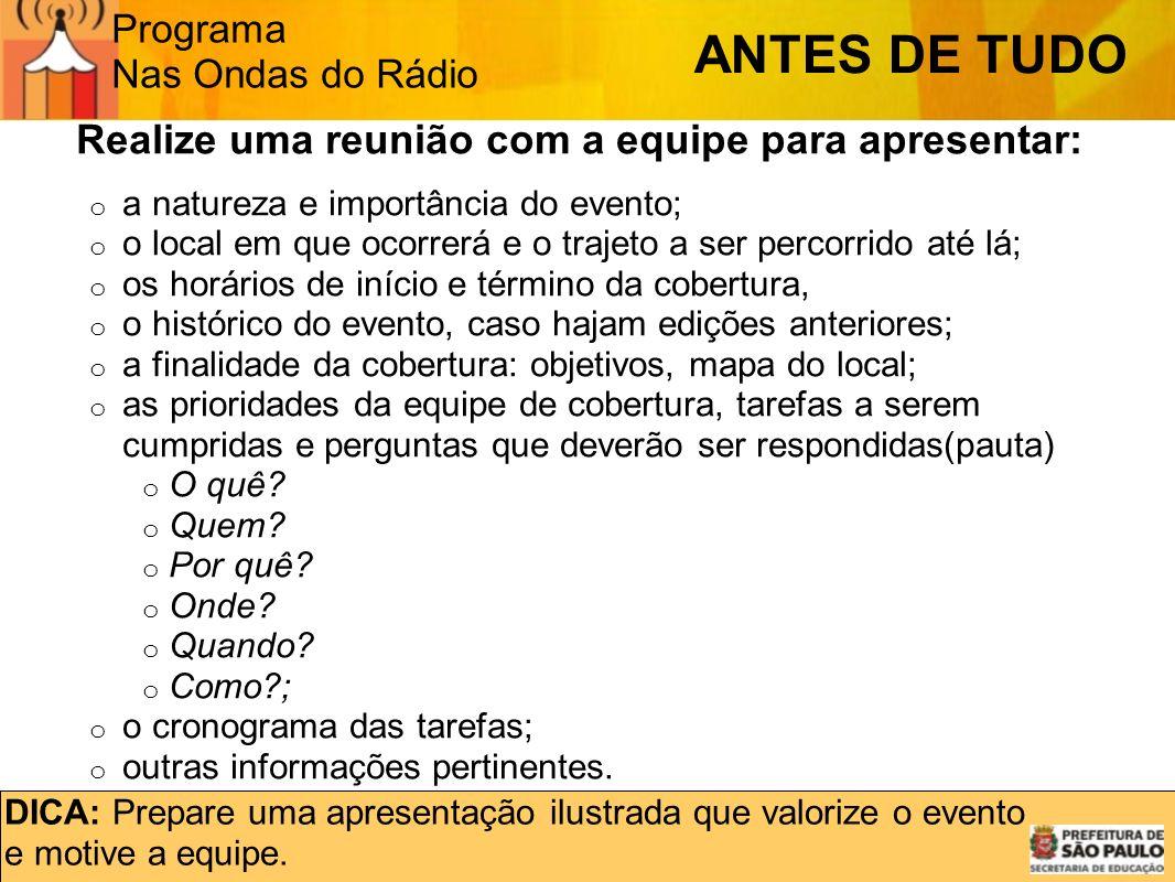 ANTES DE TUDO Realize uma reunião com a equipe para apresentar: