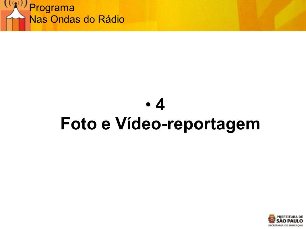 Foto e Vídeo-reportagem