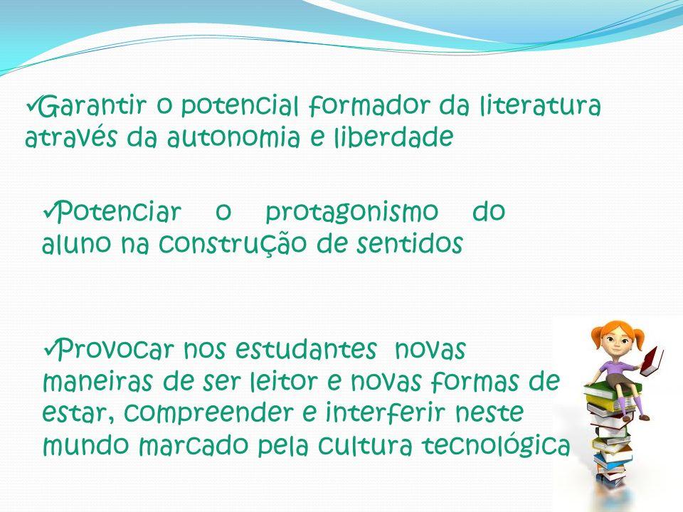 Garantir o potencial formador da literatura através da autonomia e liberdade