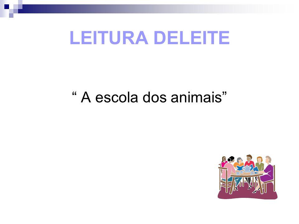 LEITURA DELEITE A escola dos animais