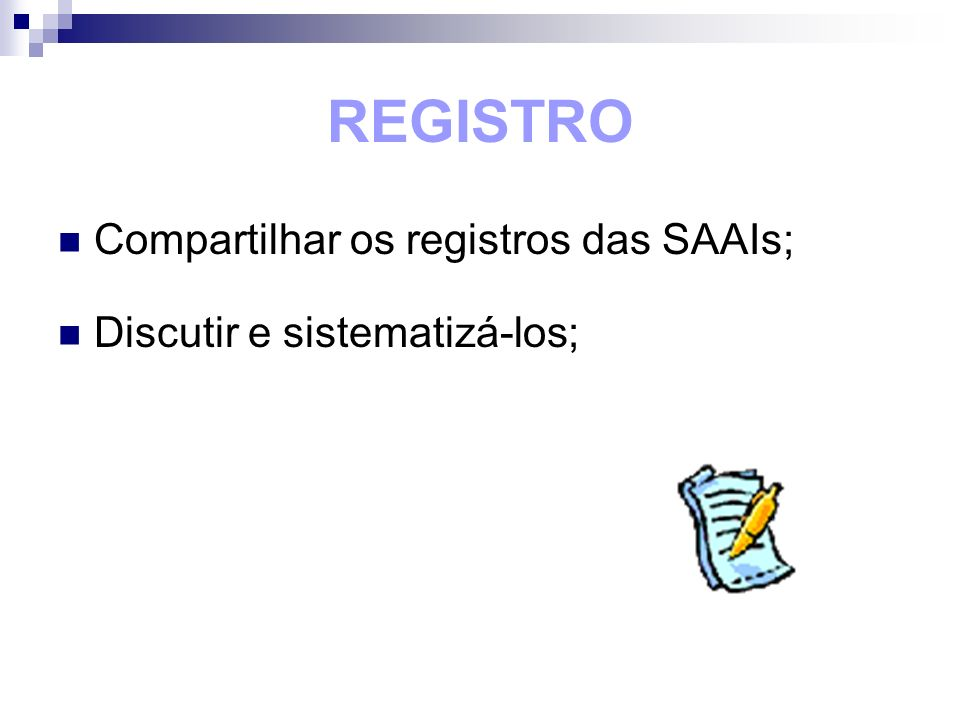 REGISTRO Compartilhar os registros das SAAIs;