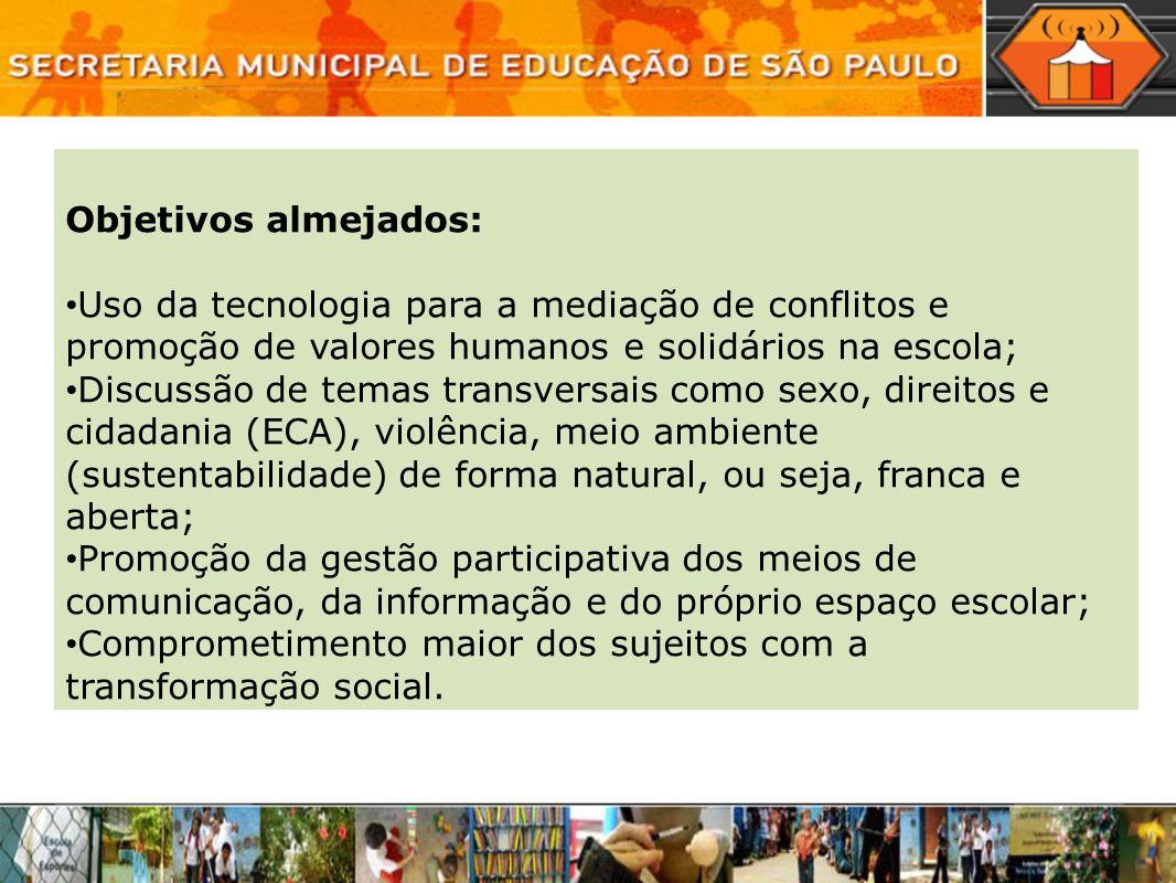 Objetivos almejados:Uso da tecnologia para a mediação de conflitos e promoção de valores humanos e solidários na escola;