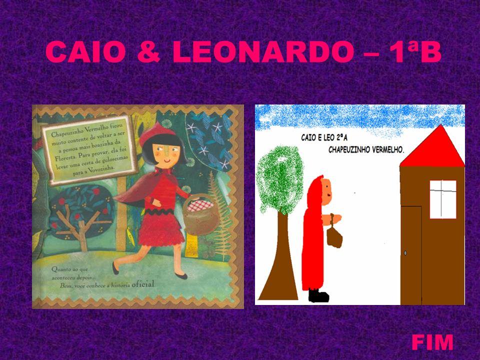 CAIO & LEONARDO – 1ªB FIM