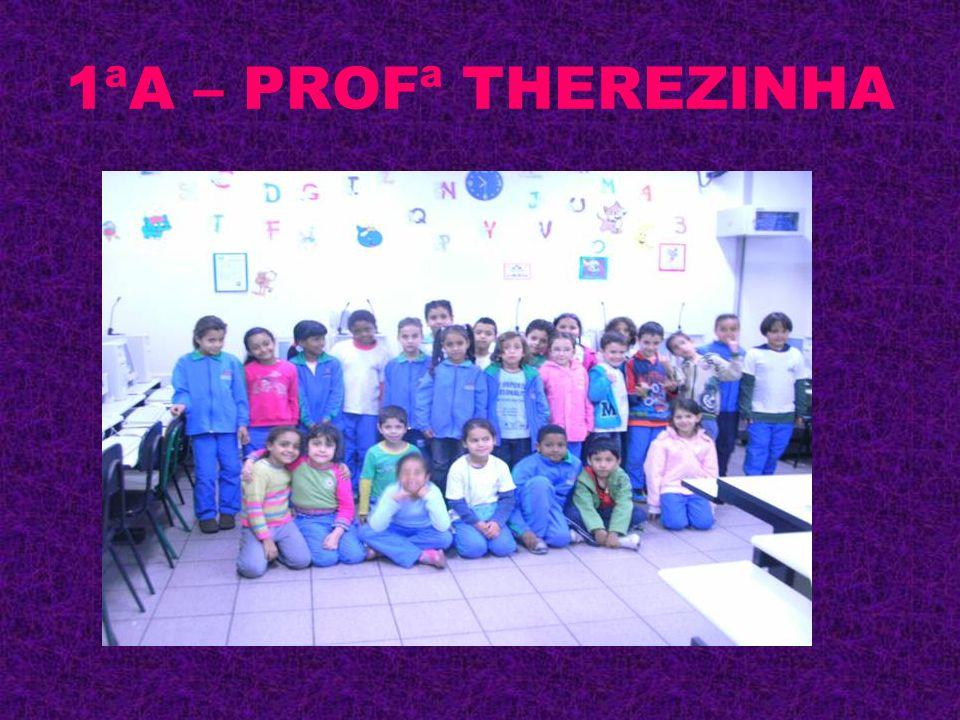 1ªA – PROFª THEREZINHA