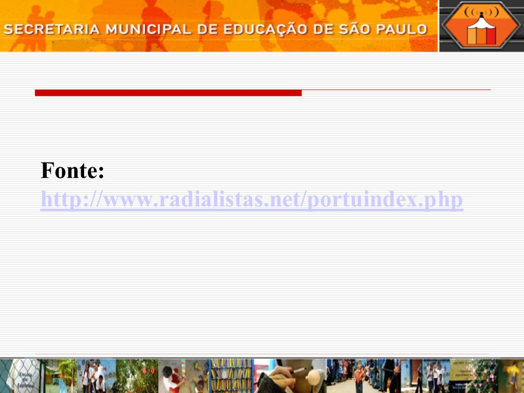 Fonte: http://www.radialistas.net/portuindex.php