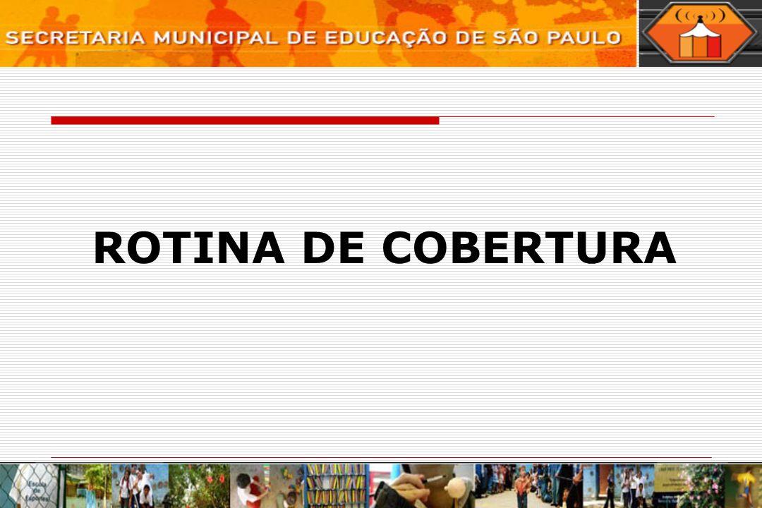 ROTINA DE COBERTURA