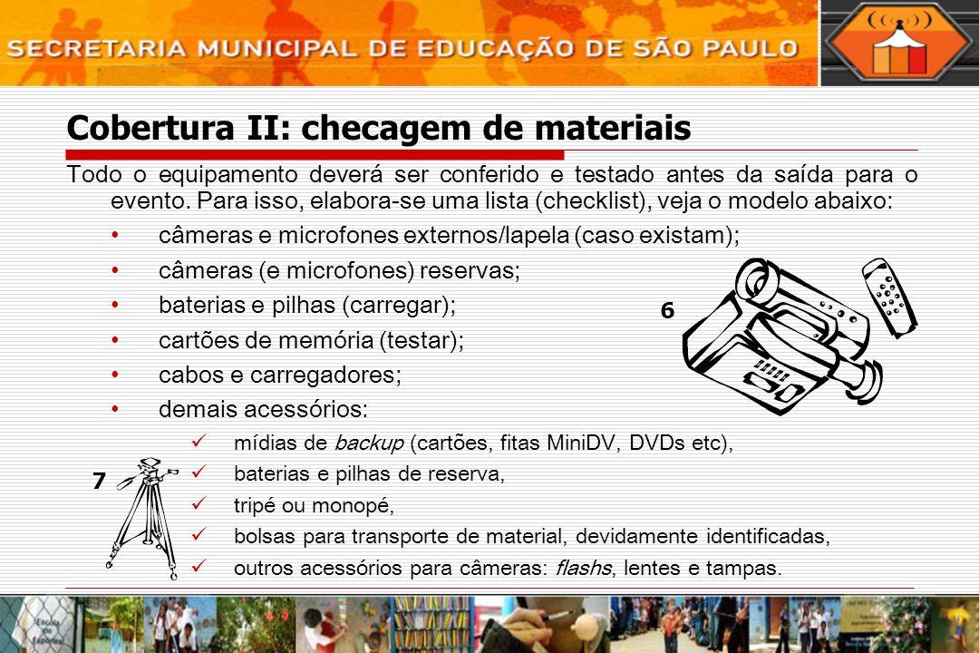 Cobertura II: checagem de materiais