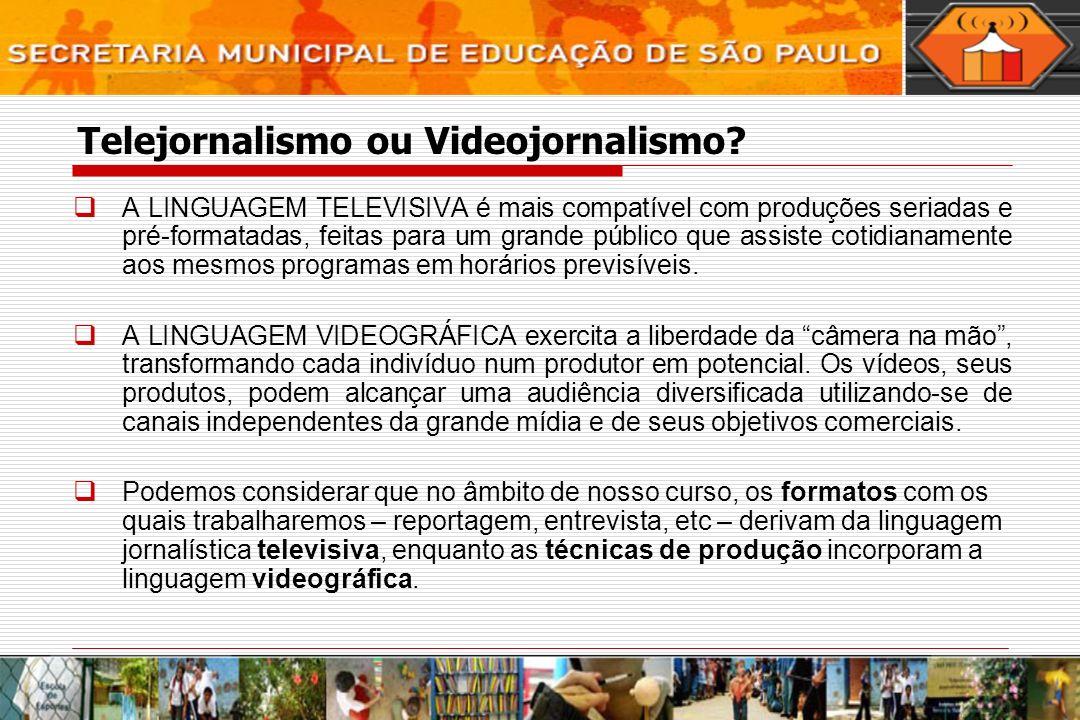 Telejornalismo ou Videojornalismo