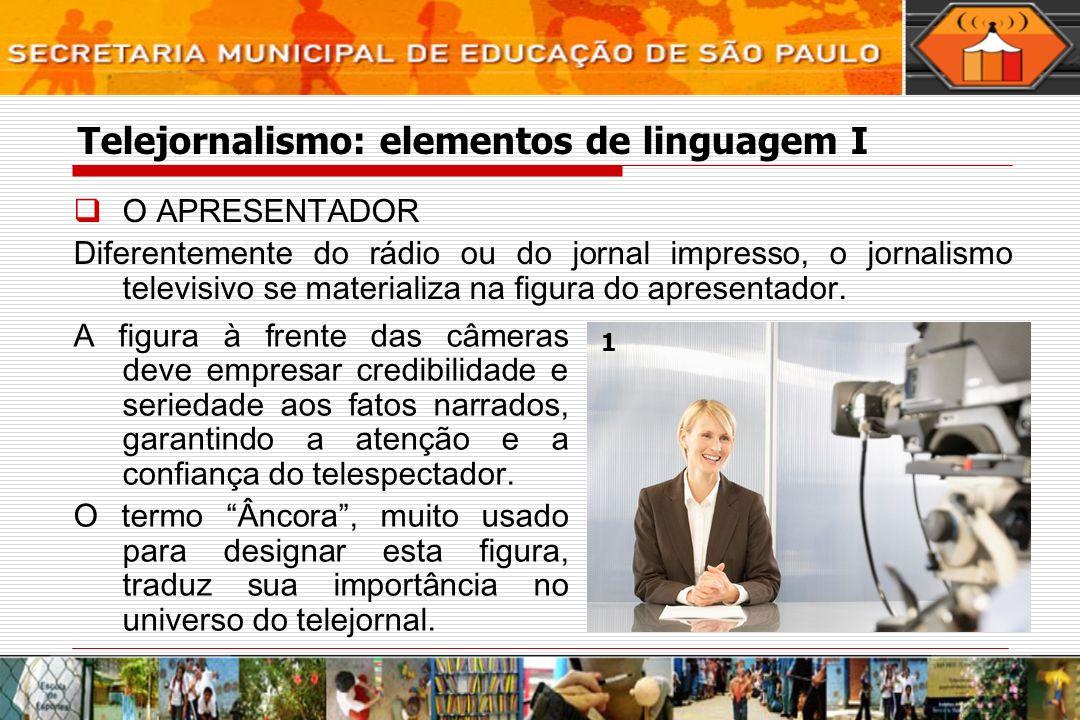 Telejornalismo: elementos de linguagem I