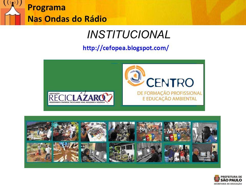 INSTITUCIONAL Programa Nas Ondas do Rádio http://cefopea.blogspot.com/