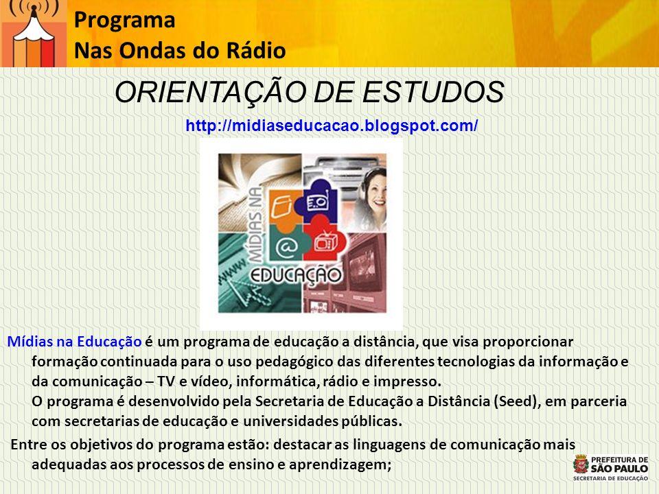 ORIENTAÇÃO DE ESTUDOS Programa Nas Ondas do Rádio