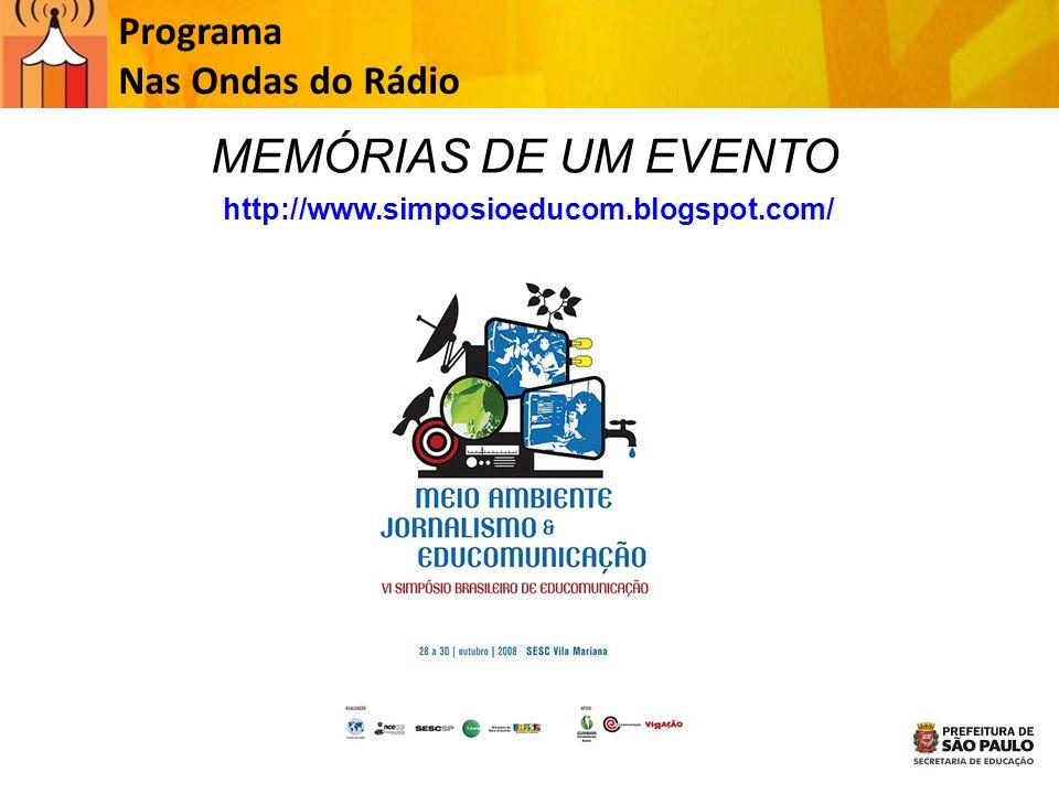 MEMÓRIAS DE UM EVENTO Programa Nas Ondas do Rádio