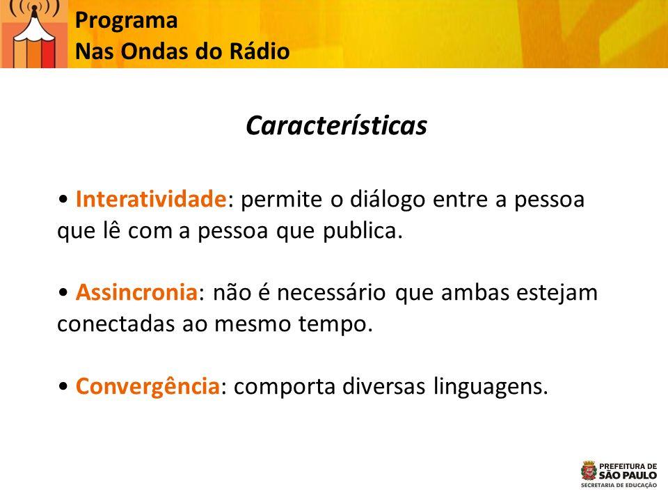 Características Programa Nas Ondas do Rádio
