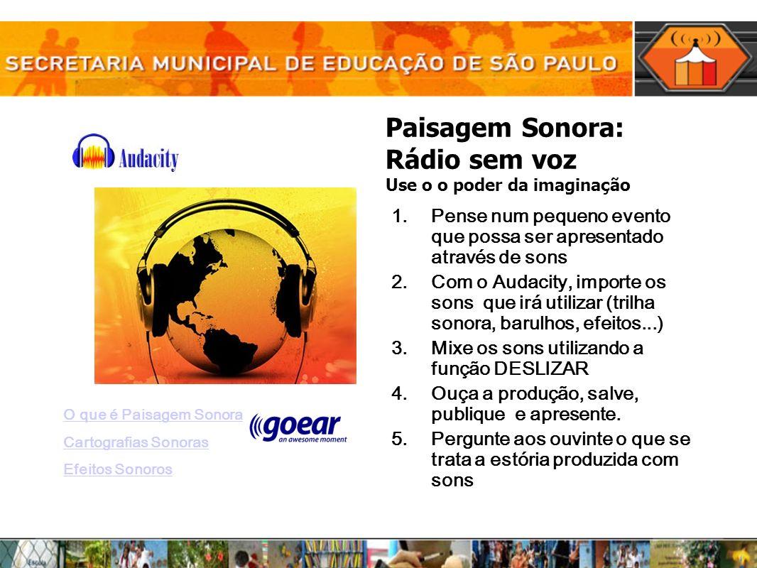 Paisagem Sonora: Rádio sem voz Use o o poder da imaginação