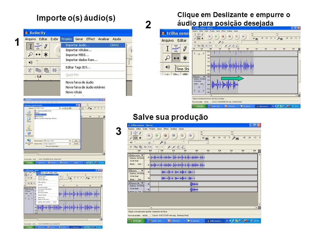 2 1 3 Importe o(s) áudio(s) Salve sua produção