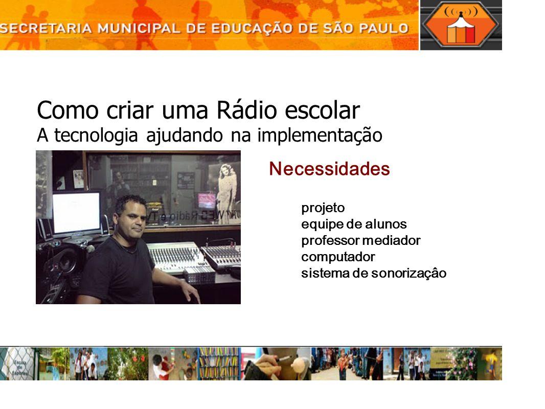 Como criar uma Rádio escolar A tecnologia ajudando na implementação