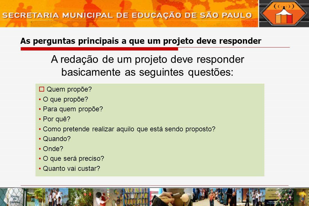 As perguntas principais a que um projeto deve responder