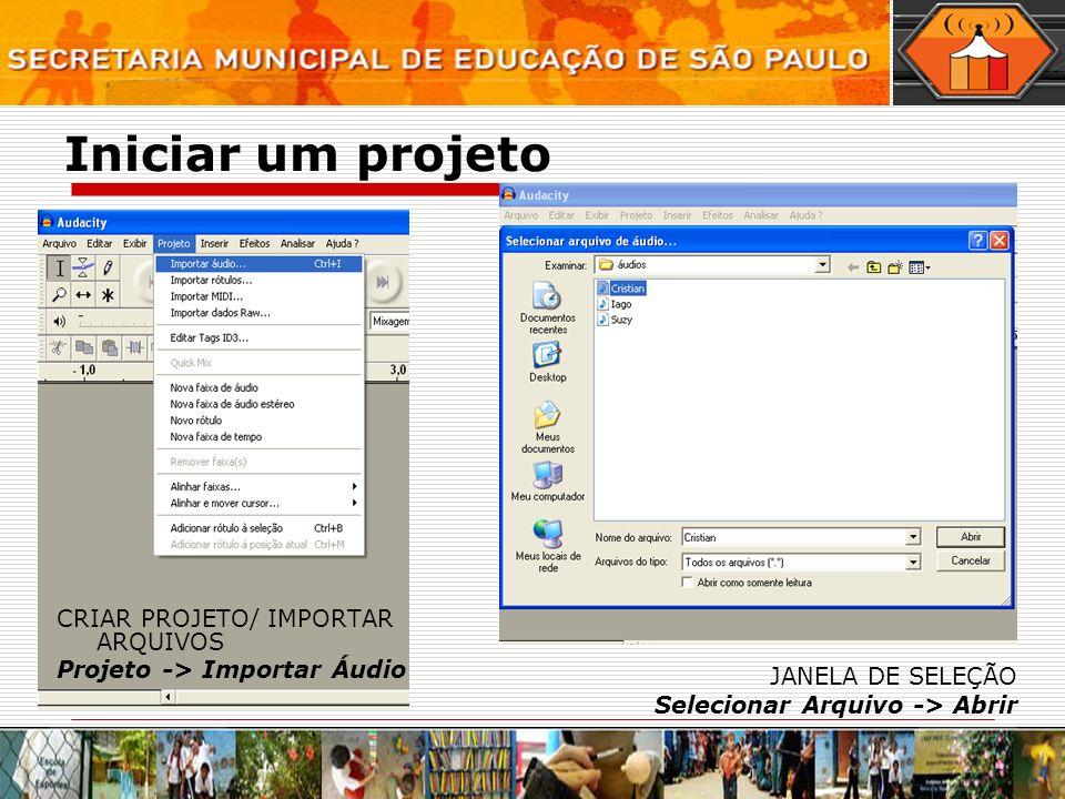 Iniciar um projeto CRIAR PROJETO/ IMPORTAR ARQUIVOS