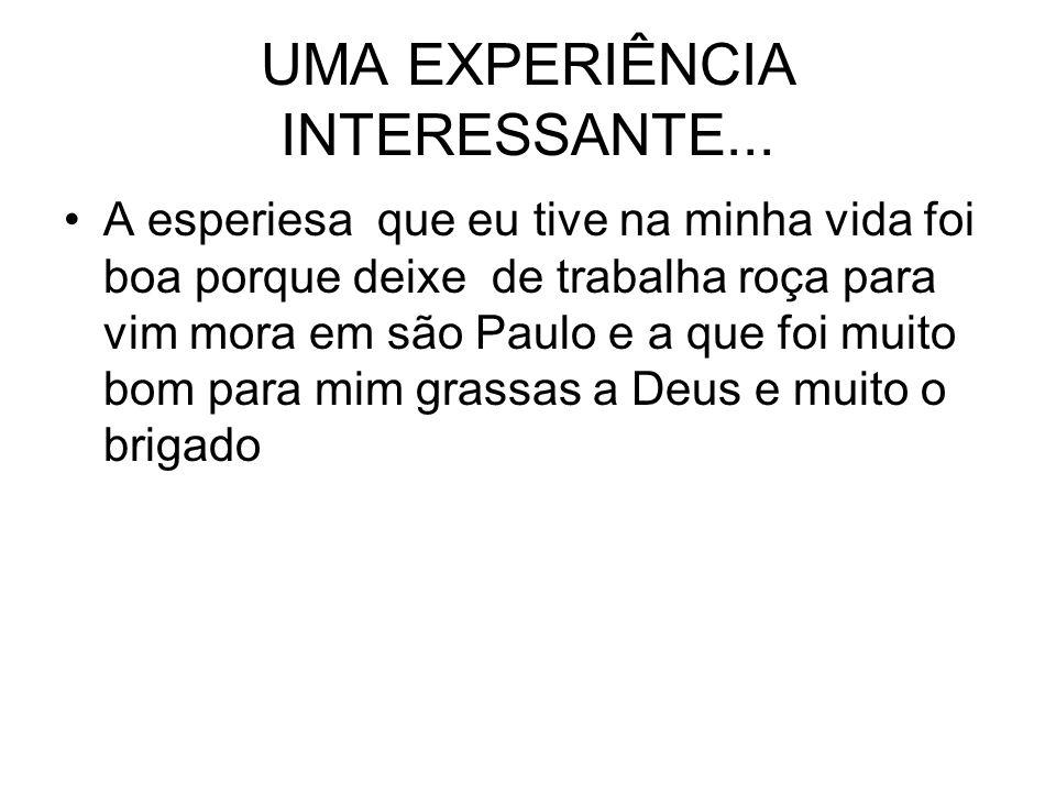 UMA EXPERIÊNCIA INTERESSANTE...