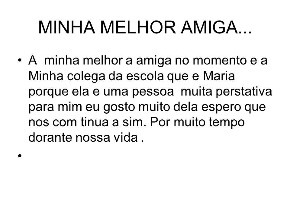 MINHA MELHOR AMIGA...