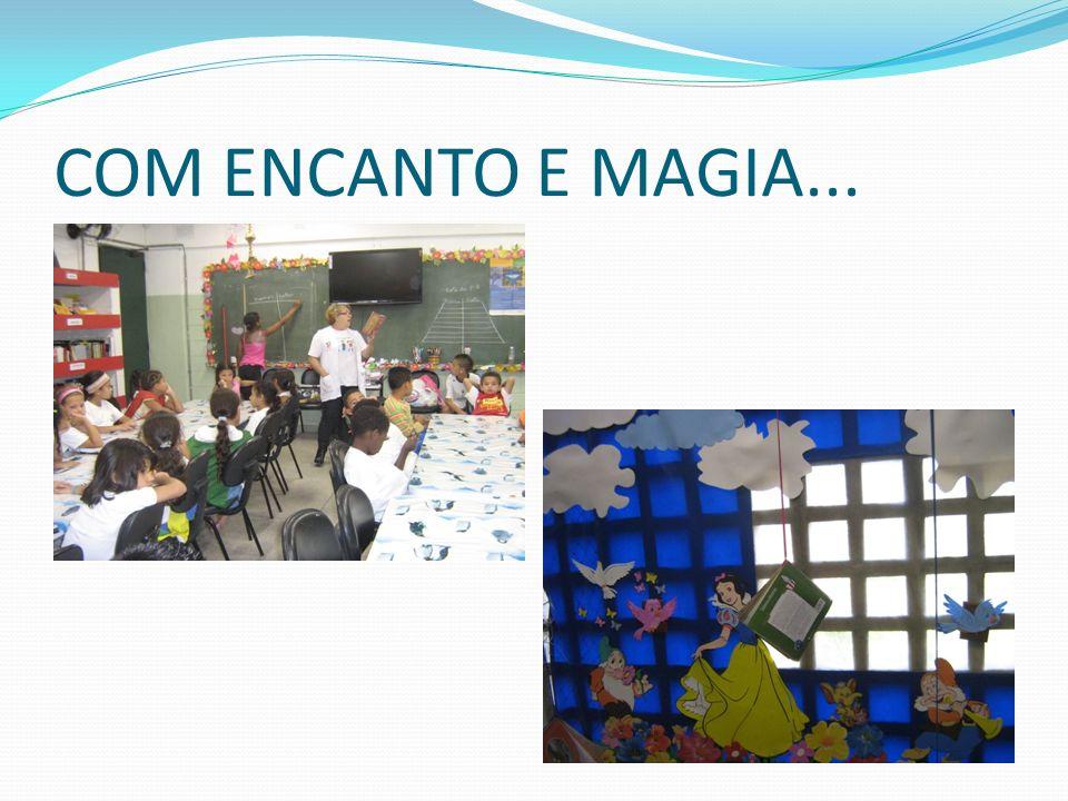 COM ENCANTO E MAGIA...