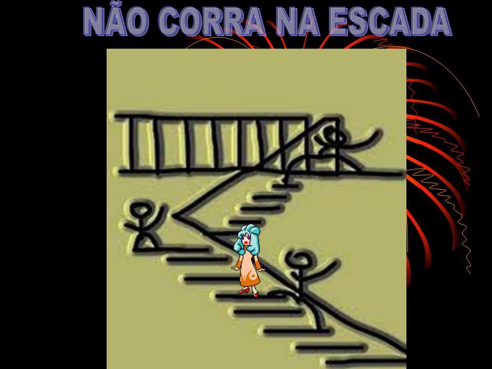 Não corra na escada