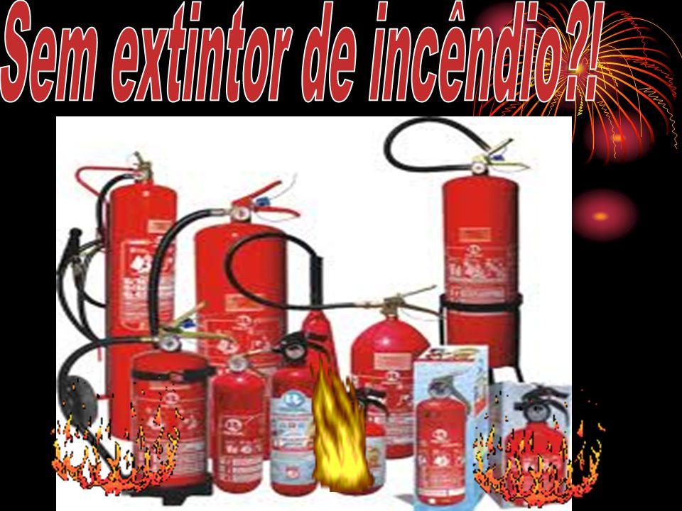 Sem extintor de incêndio !