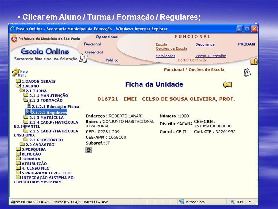 Clicar em Aluno / Turma / Formação / Regulares;