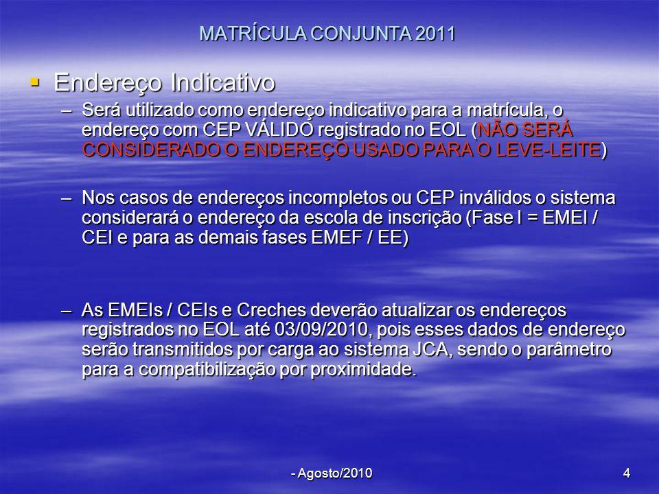 Endereço Indicativo MATRÍCULA CONJUNTA 2011