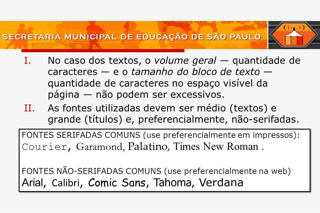 Diretrizes básicas Courier, Garamond, Palatino, Times New Roman .