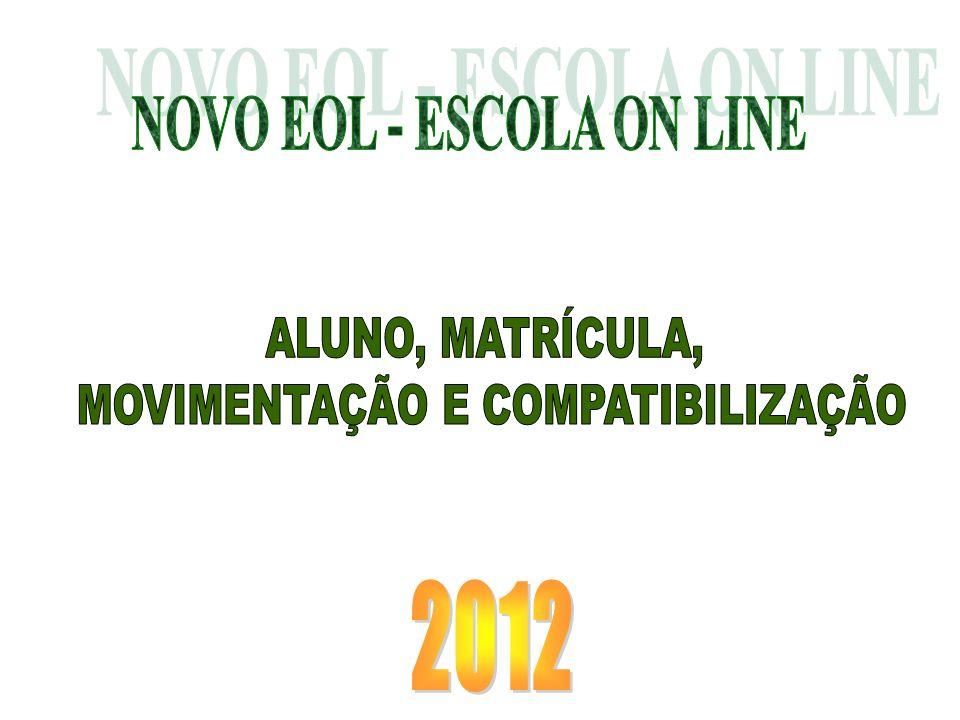 NOVO EOL - ESCOLA ON LINE MOVIMENTAÇÃO E COMPATIBILIZAÇÃO